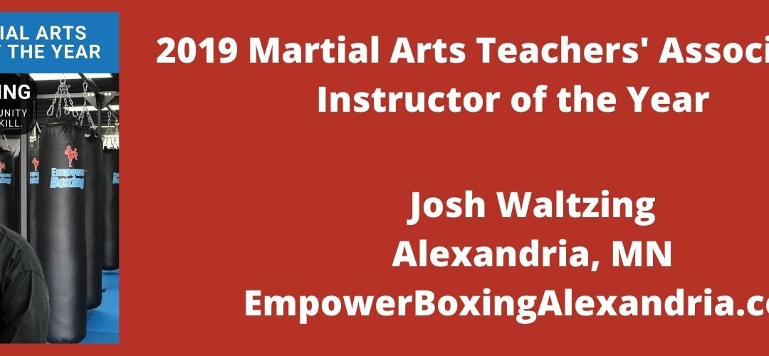 2019 MARTIAL ARTS INSTRUCTOR OF TH EYEAR JOSH WALTZINE